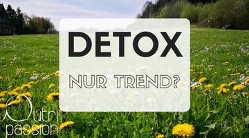 Detox – Wenn Saftkuren und Tees gegen Frühjahrsmüdigkeit helfen (sollen)