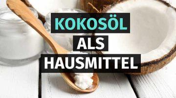 Kokosöl als Hausmittel