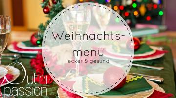 Weihnachtsmenü – lecker und gesund