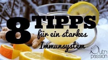 8 Tipps wie du dein Immunsystem fit machst