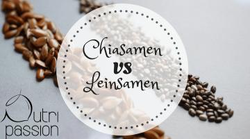 Chiasamen oder Leinsamen – was ist besser?