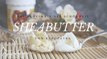 Sheabutter & Rezept für eine Körpersahne-Creme