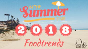 Gesunde Foodtrends für den Sommer 2018