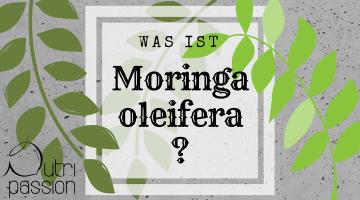 Was ist Moringa oleifera?