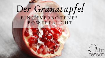 Granatapfel – eine Powerfrucht
