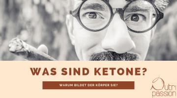 Ketone – warum der Körper sie bildet und was sie tun