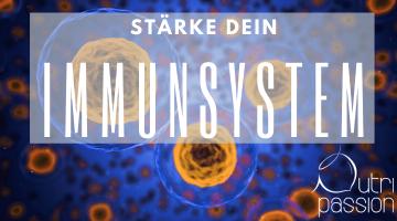 Stärke dein Immunsystem in Zeiten von Corona