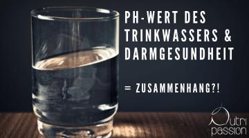 Hat der pH-Wert unseres Trinkwassers einen Einfluss auf unseren Darm?